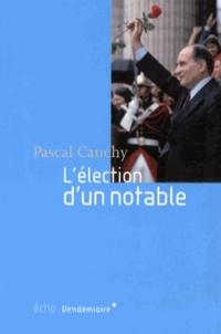 Pascal Cauchy - L'élection d'un notable.