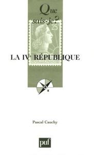 Pascal Cauchy - La IVe République.