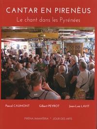 Pascal Caumont et Gilbert Peyrot - Cantar en Pirenèus - Le chant dans les Pyrénées.