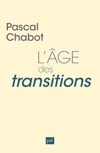 Pascal Chabot - L'âge des transitions.