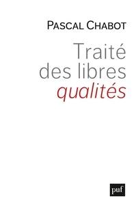 Pascal Chabot - Traité des libres qualités.