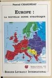 Pascal Chaigneau - Europe, la nouvelle donne stratégique.