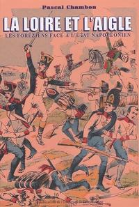 Feriasdhiver.fr La Loire et l'Aigle - Les Foréziens face à l'Etat napoléonien Image