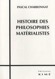 Pascal Charbonnat - Histoire des philosophies matérialistes.
