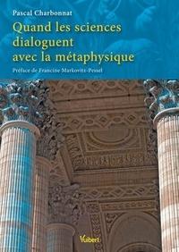 Quand les sciences dialoguent avec la métaphysique.pdf