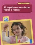 Pascal Chauvel - 40 expériences en sciences faciles à réaliser - GS, CP, CE1. 1 Cédérom
