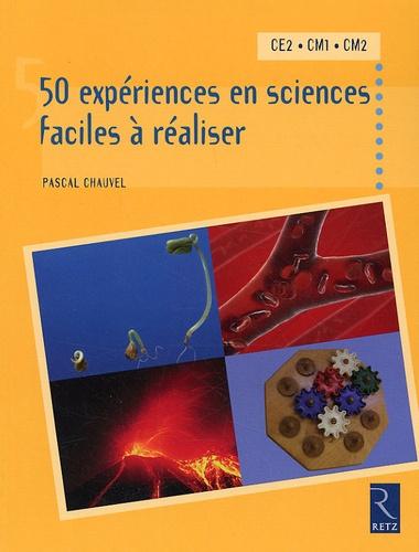 50 expériences en sciences faciles à réaliser CE2, CM1, CM2