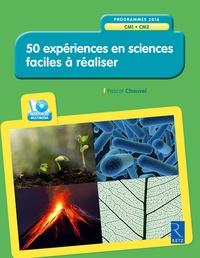 Pascal Chauvel - 50 expériences en sciences faciles à réaliser CM1-CM2. 1 Cédérom