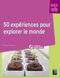 Pascal Chauvel - 50 expériences pour explorer le monde - Maternelle. 1 Cédérom