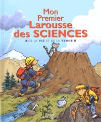 Pascal Chauvel - Mon Premier Larousse des sciences - De la vie et de la terre.