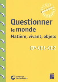 Pascal Chauvel - Questionner le monde : matière, vivant, objets CP-CE1-CE2.
