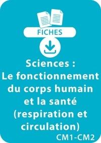 Pascal Chauvel - RESSOURCES FIC  : Sciences CM1/CM2 - Le fonctionnement du corps humain et la santé (respiration et circulation) - Un lot de 8 fiches recto/verso à télécharger.