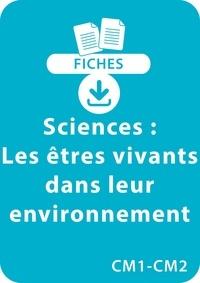 Pascal Chauvel - RESSOURCES FIC  : Sciences CM1/CM2 - Les êtres vivants dans leur environnement - 8 fiches recto/verso à télécharger.