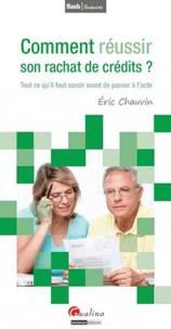 Pascal Chauvin - Comment réussir son rachat de crédits ? - Tout ce qu'il faut savoir avant de passer à l'acte.