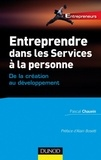Pascal Chauvin - Entreprendre dans les services à la personne - De la création au développement.