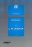 Pascal Chillet - Opérations unitaires en génie biologique - Tome 2, La pasteurisation.