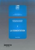 Pascal Chillet - Opérations unitaires en génie biologique - Tome 3, La fermentation.