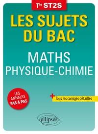 Pascal Clavier et Hélène Tilly - Maths Physique-Chimie Tle ST2S.