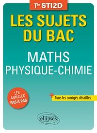 Pascal Clavier et Hélène Tilly - Maths Physique-Chimie Tle STI2D.