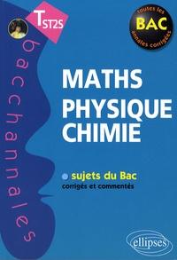 Pascal Clavier et Guilhemine Gottis - Maths Physique-Chimie Tle STS.