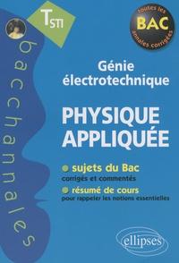 Pascal Clavier et Daniel Thouroude - Physique appliquée Tle STI génie électrotechnique.