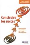 Pascal Clément et Frank Rouault - Construire les succès - La motivation des hommes est le futur de l'entreprise.