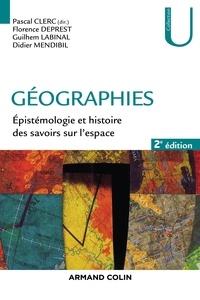 Pascal Clerc et Florence Deprest - Géographies - Epistémologie et histoire des savoirs sur l'espace.
