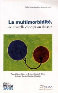 Pascal Clerc et Julien Le Breton - La multimorbidité, une nouvelle conception du soin.