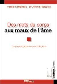 Pascal Coffigneau et Jérôme Palazzolo - Des mots du corps aux maux de l'âme - Le concept d'harmonisation.