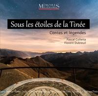 Pascal Colletta et Florent Dubreuil - Sous les étoiles de la Tinée - Contes et légendes.