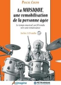 Pascal Colpo - La musique, une remobilisation de la personne âgée - Le temps musical, un fil tendu vers une renaissance. 3 CD audio