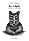 Pascal Colrat - Les Animals - 100 rêveries illustrées.
