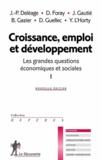 Pascal Combemale et Jean-Paul Deléage - Croissance, emploi et développement - Tome 1, Les grandes questions économiques et sociales.