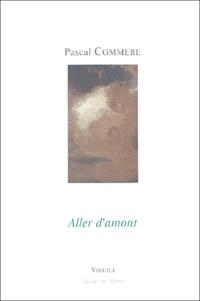 Pascal Commère - Aller d'amont.