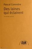 Pascal Commère - Des laines qui éclairent - Une anthologie, 1978-2009.