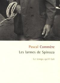 Pascal Commère - Les larmes de Spinoza.