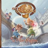 Pascal Conicella et Pascal Montjovent - Les voyages fantastiques de Téo & Léonie Tome 1 : Le collier magique.