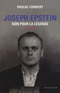 Pascal Convert - Joseph Epstein - Bon pour la légende.