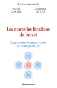 Pascal Corbel et Christian Le Bas - Les nouvelles fonctions du brevet - Approches économiques et managériales.
