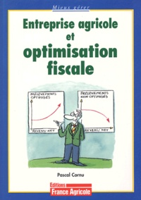 Pascal Cornu - Entreprise agricole et optimisation fiscale.
