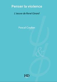 Accentsonline.fr Penser la violence - L'oeuvre de René Girard Image
