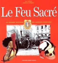 Le feu sacré. La grande histoire des sapeurs-pompiers.pdf