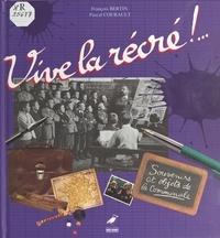 Pascal Courault et François Bertin - Vive la récré!.