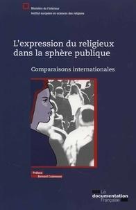 Pascal Courtade et Isabelle Saint-Martin - L'expression du religieux dans la sphère publique - Comparaisons internationales.