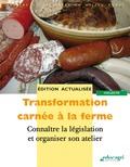 Pascal Couvez et Eric Delbos - Transformation carnée à la ferme - Connaître la législation et organiser son atelier.
