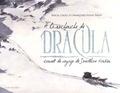 Pascal Croci et Françoise-Sylvie Pauly - A la recherche de Dracula - Carnet de voyage de Jonathan Harker.