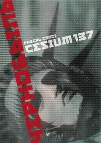 Pascal Croci - Cesium 137.