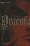 Pascal Croci et Françoise-Sylvie Pauly - Dracula - Le prince valaque Vlad Tepes.