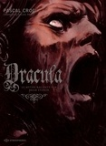 Pascal Croci et Françoise-Sylvie Pauly - Dracula - Le mythe raconté par Bram Stocker.