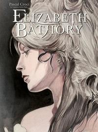 Pascal Croci et Françoise-Sylvie Pauly - Elizabeth Bathory.